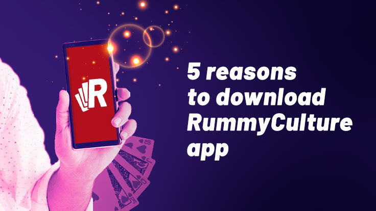 5 Reasons to download RummyCulture App