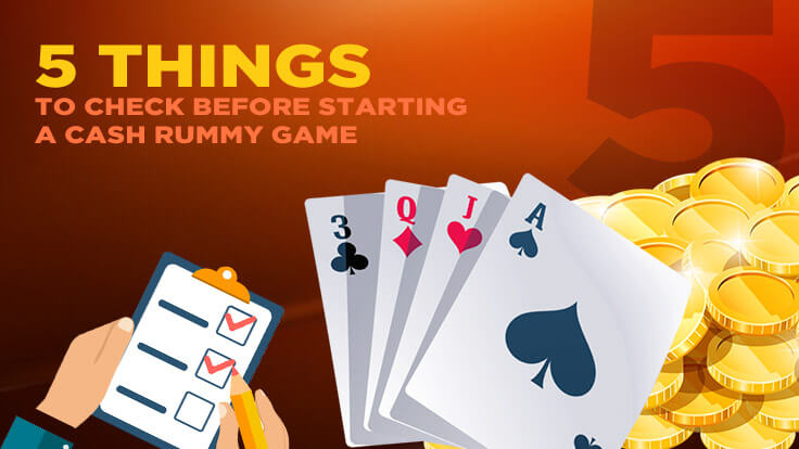 5 Things To Check Before Starting A Cash Rummy Game