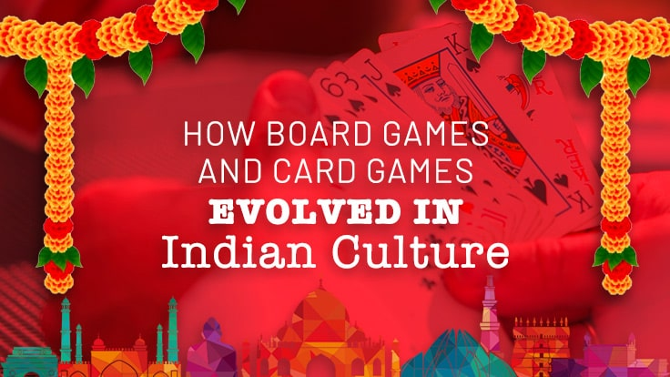 How board games and card games evolved in Indian Culture