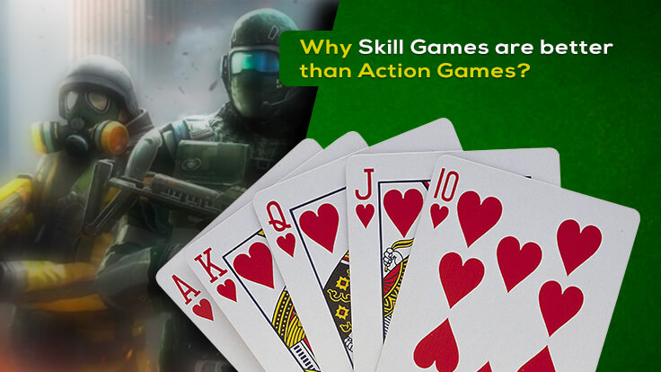 Why Skill games are better than Action games?