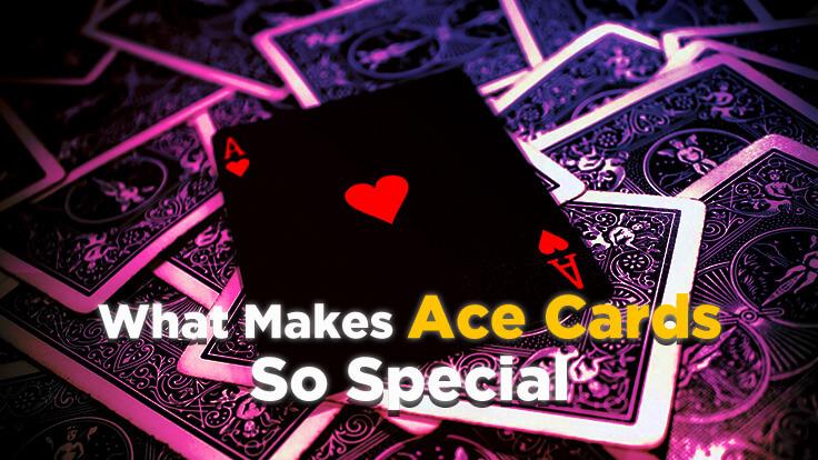 what makes ace cards so special