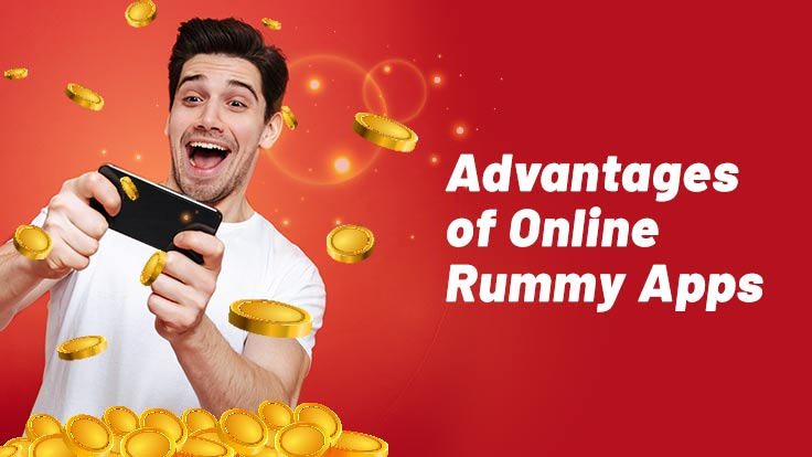 advantages of rummy apps