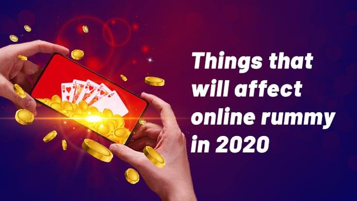 Important Things That Will Affect Online Rummy in 2020
