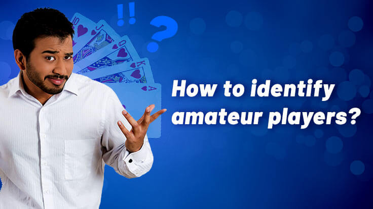 How to Identify Amateur Players in Online Rummy Games