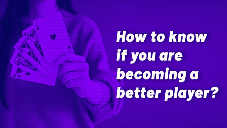 How to know if you are becoming a better Rummy player?