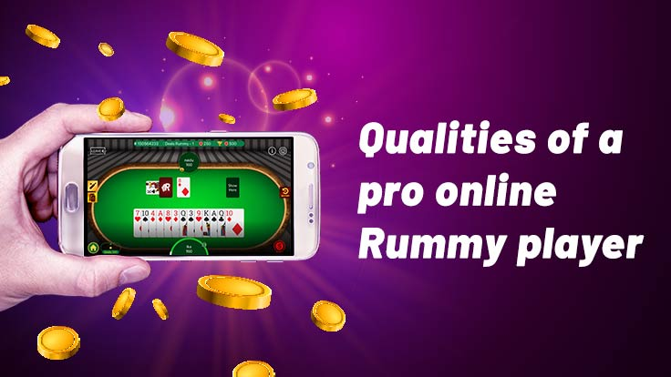 Qualities you need to become a pro online rummy player