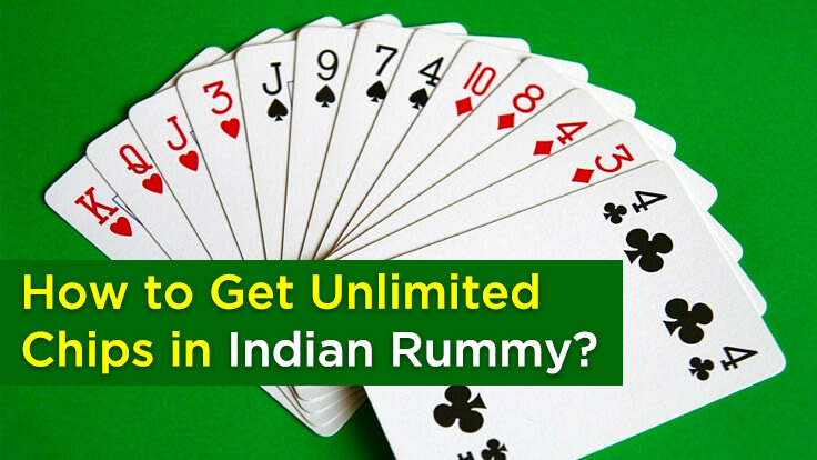 How to get unlimited chips in Indian Rummy?