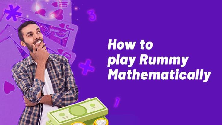 How to Play or Approach Rummy Mathematically