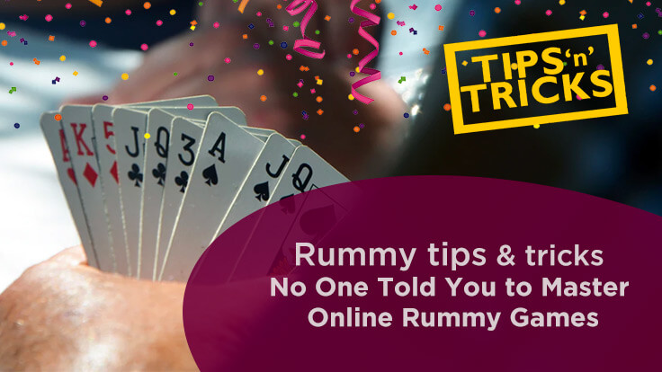 Rummy tips & tricks no one told you to master online rummy games