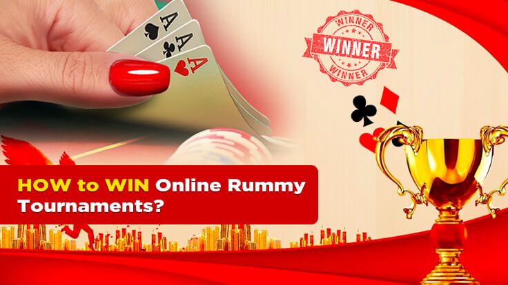 How to win online rummy tournaments?