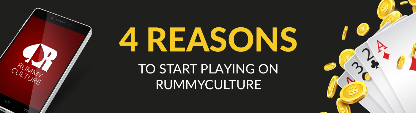 4 Reasons to Start Playing on Rummyculture
