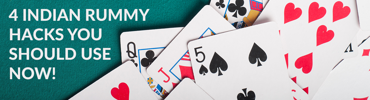 4 Indian Rummy Hacks You Should Use Now