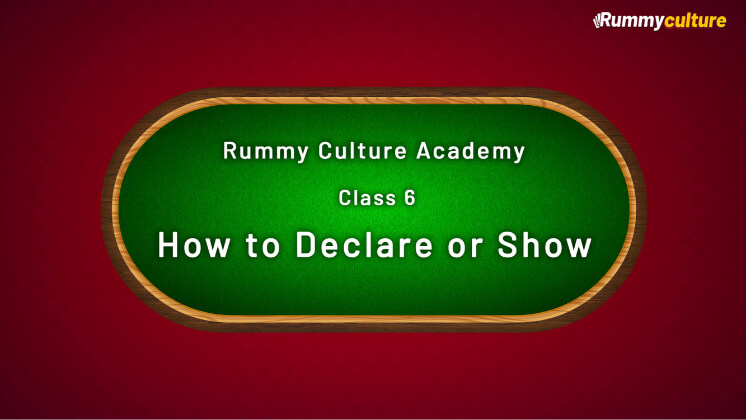 Declare or Show in Rummy