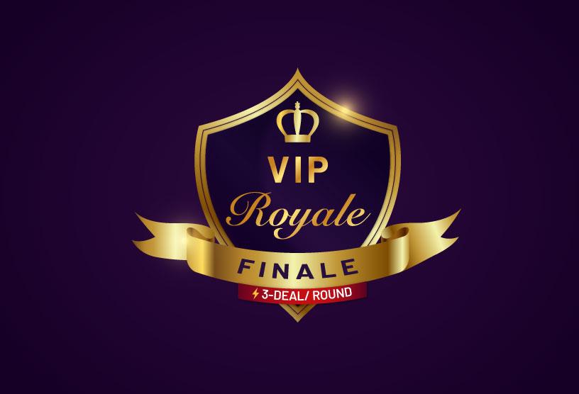VIP-Royal-Finale