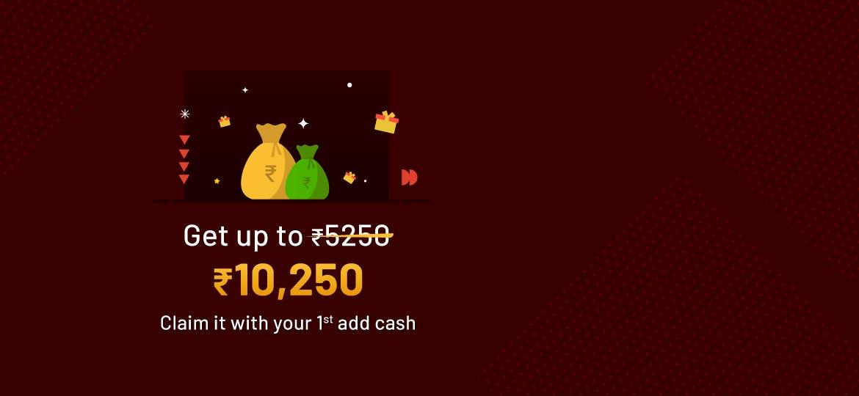 Get up to 100% bonus on your 1st add cash. Max bonus - Rs. 5250. Min add cash - Rs. 50. Grab it now!